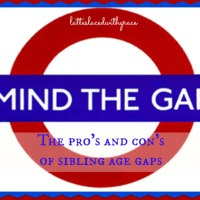 Mind the Gap: The Pro's and Con's of Sibling Age Gaps