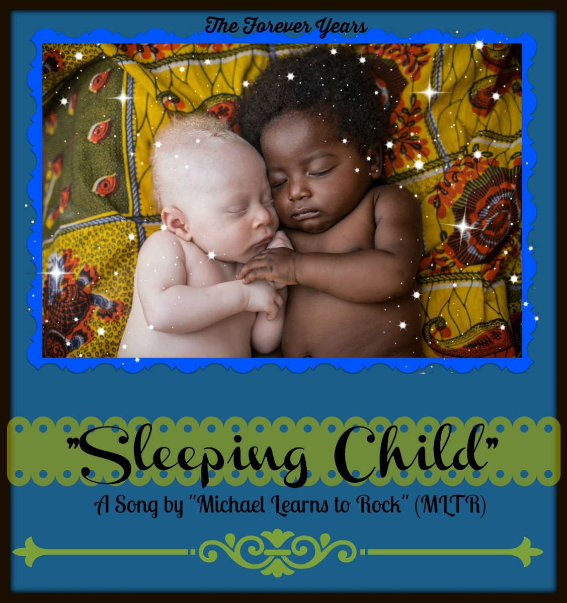 """Sleeping Child"": a song for all our children..."